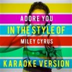 Adore You (In The Style Of Miley Cyrus) [karaoke Version] - Single