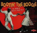 Bootin' The Boogie: The Birth Of Rock 'N' Roll Vol. 2