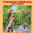Sounds of Nature: Quebec Symphonies
