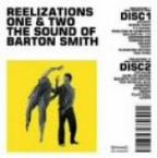 Reeliztions One and Two: The Sound of Barton Smith