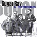 Sugar Ray & The Bluetones (Feat. Monster Mike Welch)