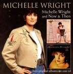Michelle Wright/Now & Then