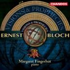 Ernest Bloch: Visions &amp; Prophecies