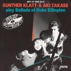 Art Of The Duo: Gunther Klatt & Aki Takase Play The Ballads Of Duke Ellington