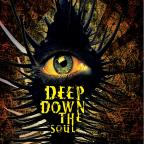 Deep Down the Soul