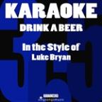 Drink A Beer (In The Style Of Luke Bryan) [karaoke Version] - Single
