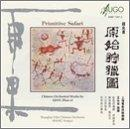 Primitive Safari: Chinese Orchestral Works