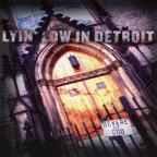 Lyin' Low In Detroit