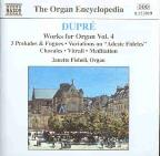 Dupre: Works for Organ, Vol. 4