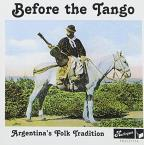 Before the Tango: Argentina's Folk Tradition