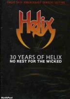 30 Years Of Helix-No Rest For The Wicked : Helix