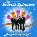 Are You Ready for Love? Very Best of The Detroit Spinners