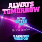 Always Tomorrow (In The Style Of Gloria Estefan) [karaoke Version] - Single