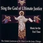 Sing The God Of Ultimate Justice: Music For The End Of Time