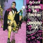 Voodoo Jive: Best Of Screamin' Jay Hawkins