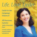 Life, Love, Lieder: Lieder in Our Language, Vol. 2