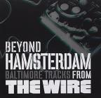 Beyond Hamsterdam: Baltimore Tracks From The Wire