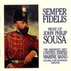 Semper Fidelis: The Music of John Philip Sousa