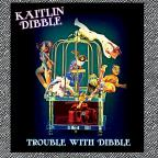 Trouble With Dibble