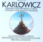 Karlowicz: Violin Concerto, Serenade for String Orch