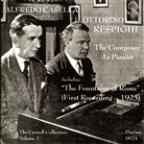 Respighi & Casella: The Composer as Pianist