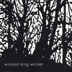 Wicked King Wicker
