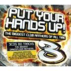 Put Your Hands Up, Vol. 3: The Biggest Club Anthems of All Time