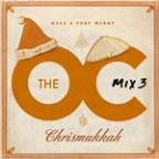 O.C. Mix 3  Have A Very Merry Chrismukkah