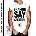 Frankie Say Greatest