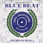 Story Of Bluebeat: Birth Of Ska