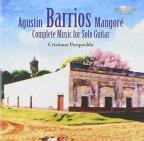 Agustin Barrios Mangore: Complete Music for Solo Guitar