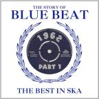 Story of Blue Beat: The Best in Ska 1962, Vol. 1