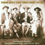Times Ain't Like They Used to Be, Vol. 5: Early American Rural Music