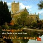 Malcolm Archer plays English Organ Music from Wells Cathedral