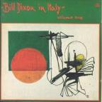 Bill Dixon In Italy Vol. 1