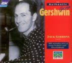 Gershwin / ; The Authentic George Gershwin