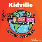 Kidville Presents: Rockin' Railroad, Vol. 1