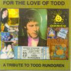 For the Love of Todd: Tribute to Todd Rundgren