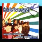 Kids' Songs!: Songs For The Young And The Young At Heart