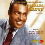 Cool Cool Sounds of Charles Brown: All-Time Classic Hits and R&B Chart Hits 1945-1961