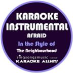 Afraid (In The Style Of The Neighbourhood) [karaoke Instrumental Version] - Single