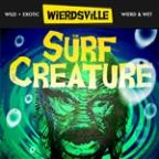 Weirdsville - The Surf Creature