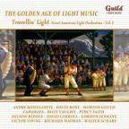 Golden Age of Light Music: Travellin' Light - Great American Light Orchestras, Vol. 2