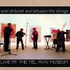 Live at the Tel Aviv Museum, Nov. 2006