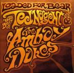 Loaded for Bear: The Best of Ted Nugent & the Amboy Dukes
