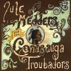 Jule Medders & the Conasauga Troubadors
