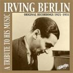 Irving Berlin: A Tribute To His Music (Original Recordings 1921-1931)