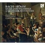 Bach, Bohm: Music for Weddings and Other Festivities