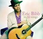 In 50 Songs: The Best of Eric Bibb