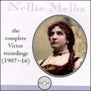 Nellie Melba - The Complete Victor Recordings